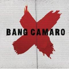 Bang Camaro - Bang Camaro