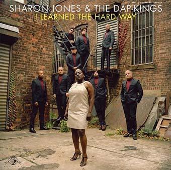 I Learned the Hard Way – Sharon Jones & The Dap Kings