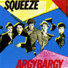 Squeeze - Argy Bargy