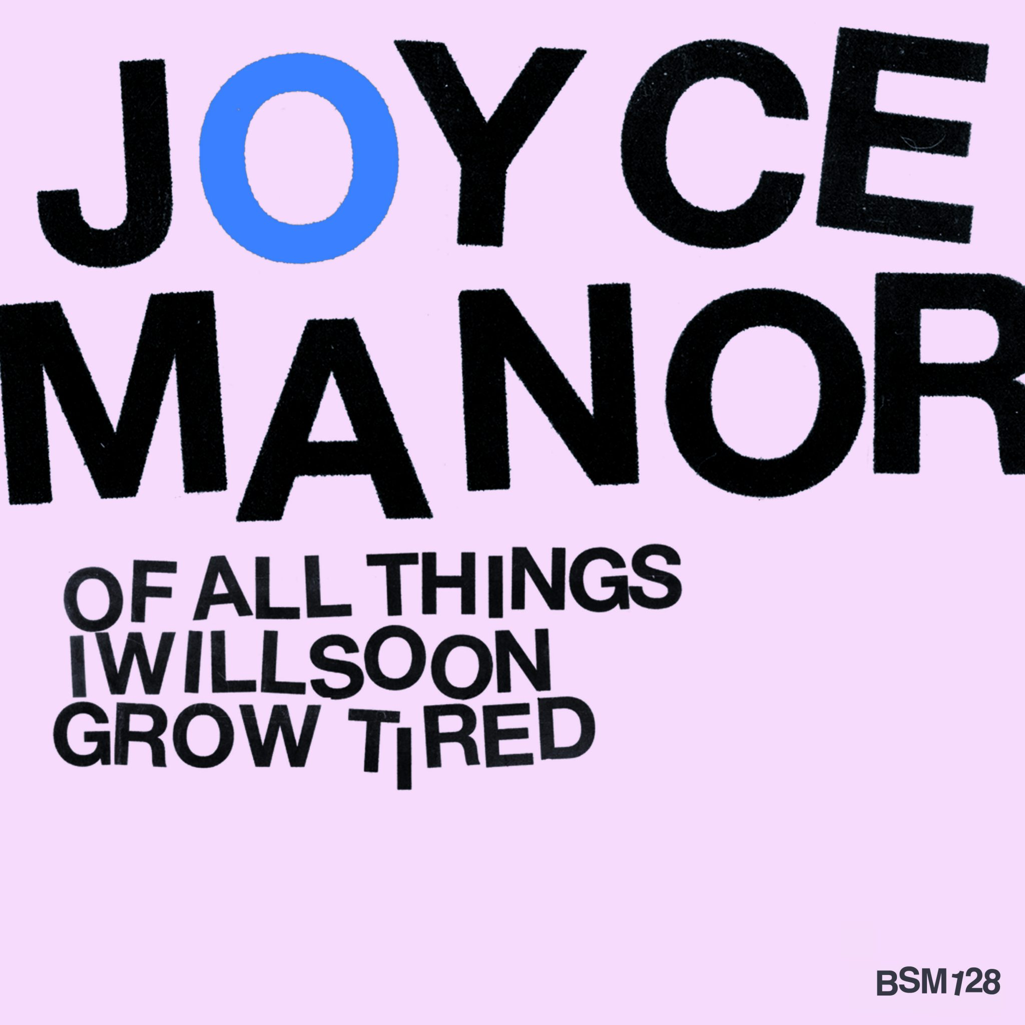 Joyce Manor – Of All The Things I Will Soon Grow Tired
